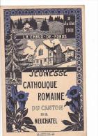24157 Chaux De Fonds - Jeunesse Catholique Romaine Canton Neuchatel -2 Juillet 1911-Haefeli - NE Neuchâtel