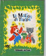 ALBUM  TISSUS  LA MAISON DE TOUTOU   Fernand Nathan  ORTF - Unclassified