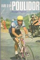 LE LIVRE D'OR DE POULIDOR  GEORGES PAGNOUD - Cycling