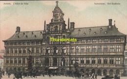 CPA ANTWERPEN ANVERS  L'HOTEL DE VILLE HET STADHUIS - Antwerpen