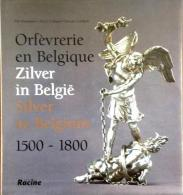 Orfèvrerie En Belgique 1500-1800 - Zilver In België  1500-1800 - Silver In Belgium 1500-1800 - Livres, BD, Revues