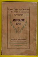 ANNUAIRE �1914  Union Belge des Soci�tes de Football-Associaton 224pp Belgische Voetbalbond * voetbal soccer SPORT z159