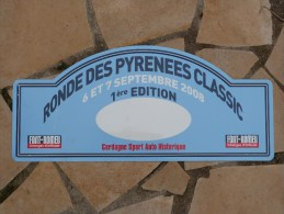 "Plaque De Rallye ""1er RONDE DES PYRENEES CLASSIC"" 2008 - Plaques De Rallye"
