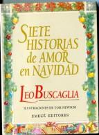 """""""SIETE HISTORIAS DE AMOR EN NAVIDAD"""" AUTOR LEO BUSCAGLIA EDIT.EMECÉ AÑO 1988 PAG.109 USADO ILUSTRADO A COLOR GECKO. - Poëzie"""