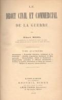 LE DROIT CIVIL ET COMMERCIAL DE LA GUERRE PAR ALBERT WAHL TOMES 2,3 ET 4 AN 1918 HARDCOVER BON ETAT RARE - Livres, BD, Revues