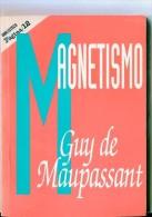 """MAGNETISMO"" AUTOR GUY DE MAUPASSANT AÑO APROX. 1997- EDIT.PAGINA 12 PAG.94 NUEVO GECKO. - Ontwikkeling"