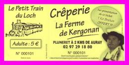 """BILLET D�ENTREE DANS LE PETIT TRAIN DU LOCH - AURAY (56) PARTENAIRE : CREPERIE """" LA FERME DE KERGONAN A PLUNERET """" (56)"""