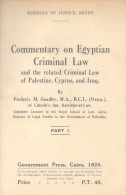 COMMENTARY ON EGYPTIAN CRIMINAL LAW AND THE RELATED CRIMINAL LAW OF PALESTINE, CYPRUS AND IRAQ BY FREDERIC - 1900-1949