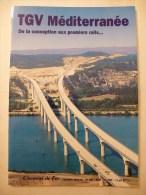 CHEMIN DE FER TGV Méditerranée De La Conception Aux 1er Rails...- Association Française Des Amis Du Chemin De Fer (AFAC) - Trains