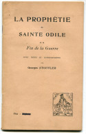 WW1 Georges STOFFLER La Prophétie De Sainte-Odile Et La Fin De La Guerre 1917 - Livres, BD, Revues