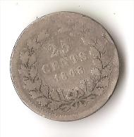 25 CENTS 1848 ARGENT - [ 8] Monnaies D'or Et D'argent
