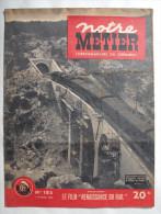 CHEMIN De FER : NOTRE METIER :1949 : Cie Des WAGONS-LITS..LA RENAISSANCE DU RAIL...Etc.... - Livres, BD, Revues