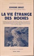 La Vie Etrange Des Roches Par Bruet  Ed Payot - Sciences