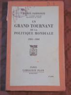 1934 MAURICE PALEOLOGUE UN GRAND TOURNANT DE LA POLITIQUE MONDIALE 1904 1906 AMBASSADEUR FRANCE HISTOIRE GUERRE RUSSE - Livres, BD, Revues