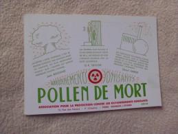 CARTE PUB ...POLLEN DE MORT...PROTECTION CONTRE LES RAYONNEMENTS IONISANTS. - Santé