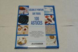 Décors Et Peinture Sur Tissus - 101 Astuces - Ulisseditions - Bücher, Zeitschriften, Comics