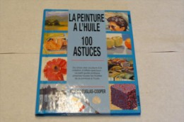 La Peinture à L'huile - 101 Astuces - Ulisseditions - Bücher, Zeitschriften, Comics