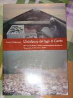 GARDA IVANO CONFORTINI ITTIOLOGIA DEL LAGO DI GARDA    QUI ENTRATE!!! - Histoire, Biographie, Philosophie