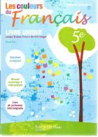 Les Couleurs Du Français 5e - Livre Unique : Lecture, écriture, Histoire Des Arts, Langue - 6-12 Ans