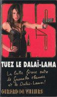 SAS N° 175 -  Tuez Le Dalaï-Lama - De Gérard De Villiers - Editions Gérard De Villiers - 2008 - Gerard De Villiers