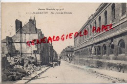 02 - SAINT QUENTIN - GUERRE 1914-1918- RUE JEAN DE LA FONTAINE - Saint Quentin
