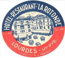 "ETIQUETA DE HOTEL  - HOTEL RESTAURANT  LA ROTONDE "" LOURDES - Etiquettes D'hotels"