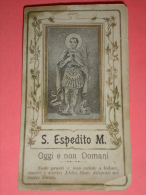 S.ESPEDITO Martire - Santino Imprimatur PIACENZA 1898 - Stab.Arti Grafiche D.Foroni Rilevatario Ditta BERTOLA E C. - Images Religieuses
