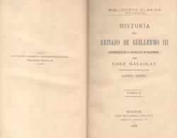 Historia Del Reinado De Guillermo III Lord Macaulay. Biblioteca Clásica. Luis Navarro Editor 1886  TOMOS II Y III - Histoire Et Art
