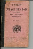 TABLES Pour Le CUBAGE DES BOIS En Métres Par J. BROSSARD     Grenoble 1.01.19 875 - Nature