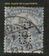 INDIA    Scott  # 106 VF USED PERFIN - India (...-1947)