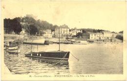 83/ CPA - Porquerolles - La Ville Et Le Port - Porquerolles