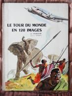 Le Tour Du Monde En 120 Images - Album D´Images Du Chocolat Menier - ( Album Complet ) - ( 1956 ) . - Bücher, Zeitschriften, Comics