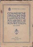 Commissione D'indagini,per La Spedizione Polare Dell'aeronavale Italia-ministro Siriani-umberto Nobile-1930 - Libri