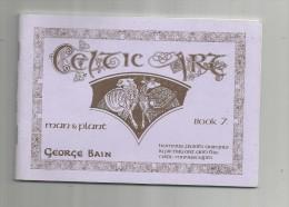 ART , CELTIC ART , Georges Bain , Book 7 Pages , Photographies ,dessins , 4 Scans , Frais Fr : 1.80€ - Livres, BD, Revues