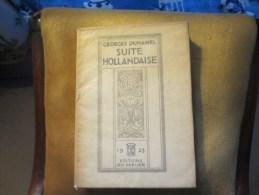 GEORGES DUHAMEL- 1925- SUITE HOLLANDAISE - EXEMPLAIRE G D - VOIR PHOTOS - Unclassified