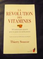 La Révolution Des Vitamines Thierry Souccar 1995  First TBE - Salute