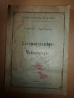 1926 Ecole Militaire De Saint-Cyr: THERMODYNAMIQUE; METEOROLOGIE..le Savoir Est L'une Des Bases De La Puissance..etc - Livres