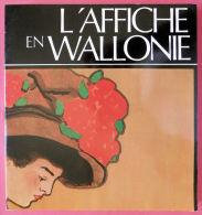 L'affiche En Wallonie à Travers Les Collections Du Musée De La Vie Wallonne - Cultura