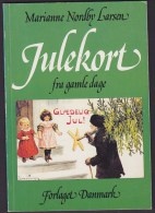 Marianne Nordby Larsen : Julekort Fra Gamle Dage, Forlaget Danmark. Vintage Danish Christmas Cards - Literatur