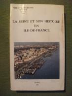 La Seine Et Son Histoire En île De France 1994  Société Historique Et Archéologique De Paris Moulin Marine - Ile-de-France