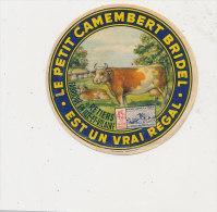 K M 508/ ETIQUETTE  FROMAGE  PETIT CAMEMBERT  BRIDEL  RETIERS  FAB. EN ILE ET VILAINE - Fromage