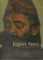 Dewilde, Jan; Magnus, Guy; Vandenbilcke, Annick, Eugeen Yoors (1879-1975), Oorlogsgetuige 1914-1918 - Guerre 1914-18
