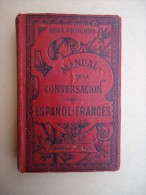 Guias Polyglotas - Manual Dela Consersacion ESPANOL-FRANCES - Por Corona Bustamente - Garnier Paris - Languages Training