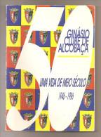 Alcobaça - Ginásio Clube De Alcobaça - Uma Vida De Meio Século 1946-1996. Leiria. - Bücher, Zeitschriften, Comics