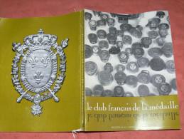 MONNAIE / CLUB FRANCAIS DE LA MEDAILLE / NUMERO  42   / 2EME TRIMESTRE 1974  / MONNAIE DE PARIS / AVEC  CATALOGUE - Kunst
