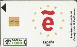 Telefoonkaart.- Spanje. Espana. Tarjeta De Espana Presidencia Espanola Del Consejo De La Union Europea. 1000 Pst. 2 Scan - Spanje
