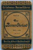 Griebens Reiseführer Das Berner Oberland 1907-1908. - Suisse