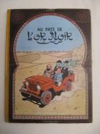 HERGE -  Les Aventures De TINTIN -  Au Pays De L'Or Noir - 1950 E.O. - Hergé