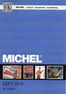 Michel CEPT Briefmarken Katalog 2015 New 54€ + JG-Tabelle EUROPA Vorläufer EG NATO EFTA KSZE Symphatie Catalogue Germany - Vieux Papiers