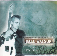 CD - DALE WATSON - Every Song I Write Is For You - Blues